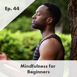 Podcast-EP44-Mindfulness_Web-Graphic-420x420.jpg